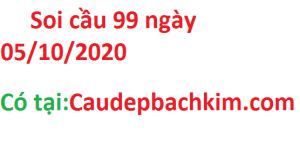 Soi cầu 99 ngày 05/10/2020